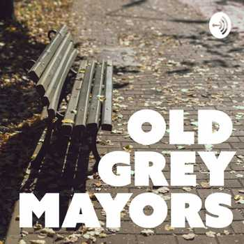 'Old Grey Mayors' Podcast with Rob Deutschmann and Guest Brenda Halloran