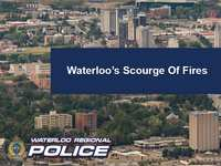 Regional Police Partner With Waterloo Fire Department In Joint Fire Investigation